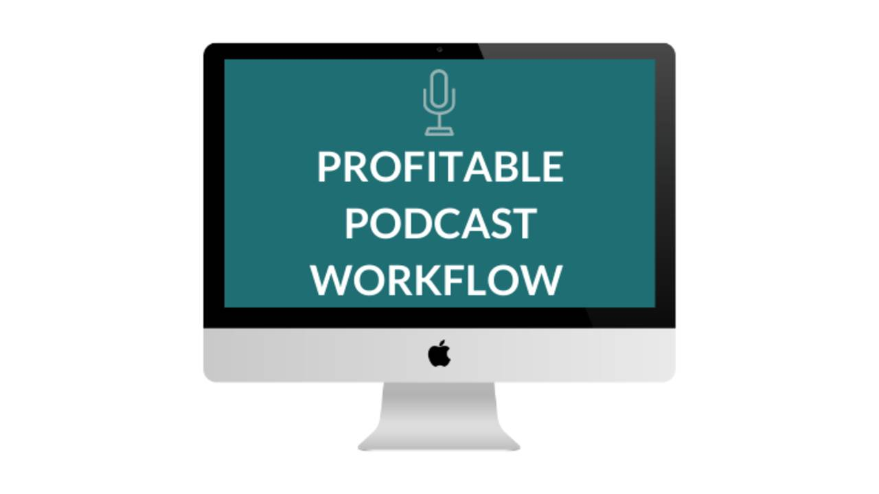Profitable Podcast Workflow Graphic