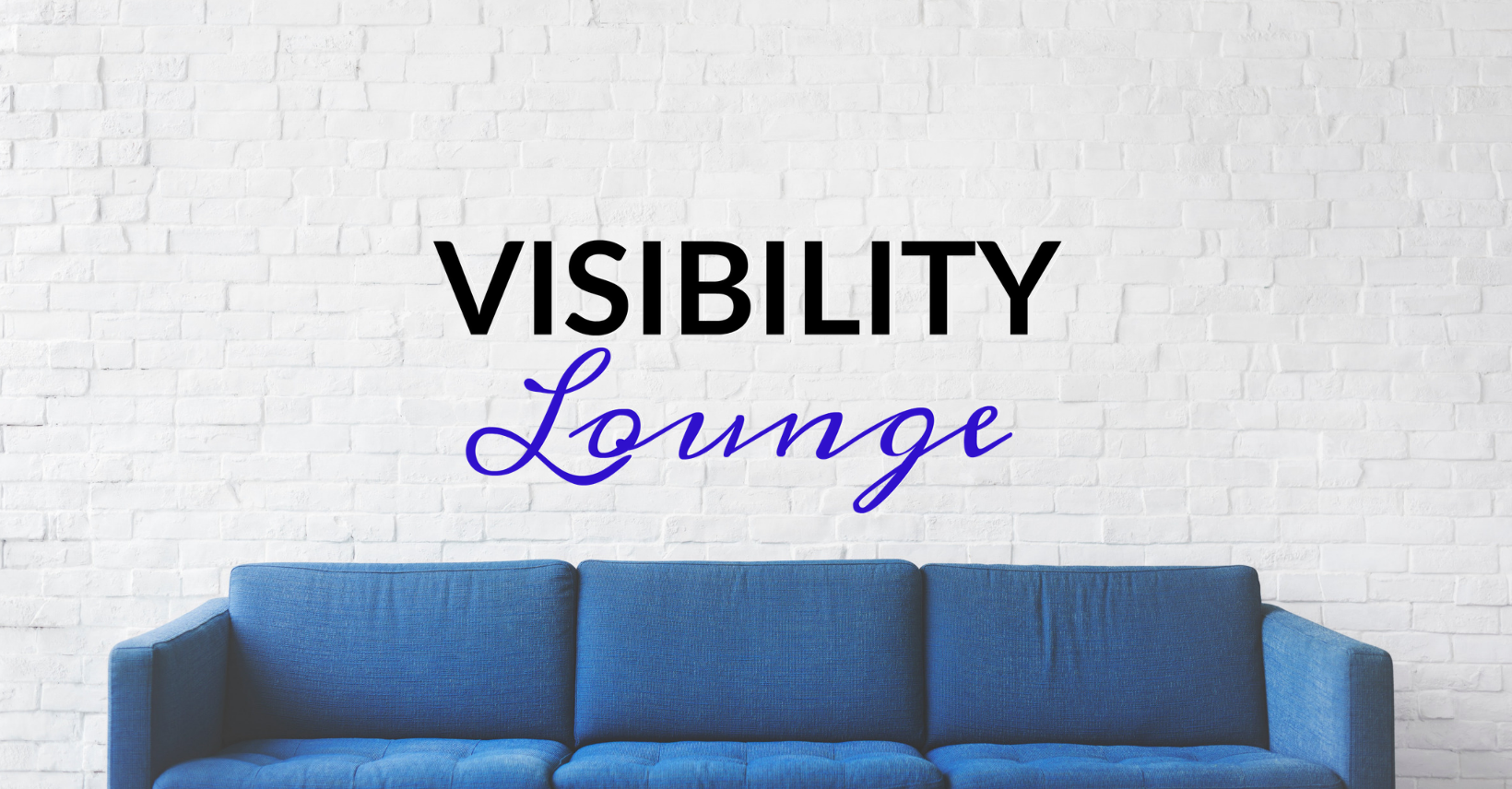 The Visibility Lounge